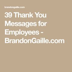 39 Thank You Messages for Employees - BrandonGaille.com