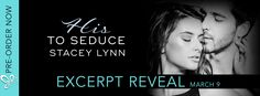 Renee Entress's Blog: [Excerpt Reveal] His to Seduce by Stacey Lynn