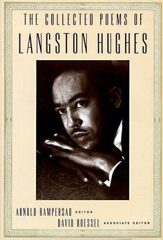 """The Collected Poems of Langston – Langston Hughes  Growing up this was one of my favorite books to read. With about 868 poems to read, lay back and get lost in time and in words as you read some of Langston Hughes' greatest works that include """"The Negro Speaks of Rivers,"""" """"Goodbye Christ"""" and Montage of a Dream Deferred."""