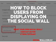 HOW TO BLOCK USERS FROM DISPLAYING ON THE SOCIAL WALL #DigitalMarketing, #SocialMarketing, #SocialMedia, #SocialPlatforms, #SocialWall - https://socialwall.com.au/block-users-displaying-social-wall/