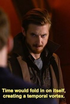 """HE WEARS A POPPED-COLLAR TRENCHOAT* AND EXPLAINS THE WIBBLY-WOBBLINESS OF TIME. 