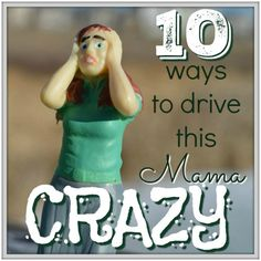10 Ways to Make Mama Crazy #quirky #OCD #anxiety #humor #parenting