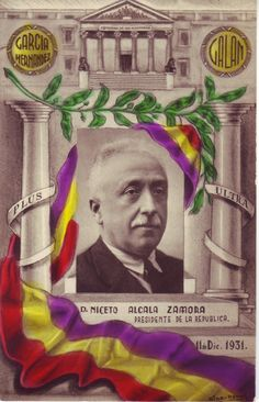 El President de la Segona República espanyola Niceto Alcalá Zamora. 11 de desembre de 1931 #postalsIIRepublica #CRAIBibrepublica #CRAIUB Balearic Islands, Civilization, Magazines, Spanish, War, Baseball Cards, Books, Poster, Presidents