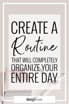 Making A Daily Routine That Works For You - Mommy Thrives Daily Routine Creation For A Productive Schedule - Time Management in the Daily Routine for Mom - Create A Routine That Will Completely Organize Your Entire Day