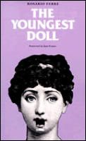 """The Youngest Doll (Latin American Women Writers) by Rosario Ferre:  A gentle maiden aunt who has been victimized for years unexpectedly retaliates through her talent for making life-sized dolls filled with honey. """"The Youngest Doll,"""" based on a family anecdote, is a stunning literary expression of Rosario Ferrs feminist and social concerns. It is..."""
