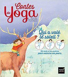 Qui a volé le soleil ? Vaincre ses peurs de Thérèse Dufour et Marie-Claire Hamon - La Collection Les contes du yoga fait découvrir aux enfants des postures de yoga faciles à reproduire ainsi que leurs bienfaits en les associant à un récit. Cet ouvrage revisite un conte Inuit : la légende de Donoma qui part à la recherche du soleil. Le thème principal de cet album est vaincre ses peurs et en particulier ici, la peur du noir > Caractéristiques : dès 3 ans, 32 pages, paru le 05/04/2017, 11.95 €