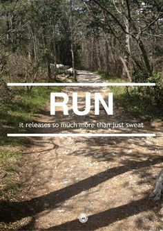 Run -- It releases so much more than just sweat!     #run #running