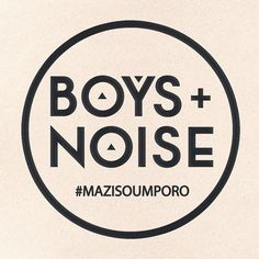 BOYS+NOISE #MAZISOUMPORO