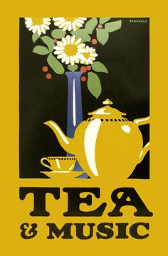 Tea and music.