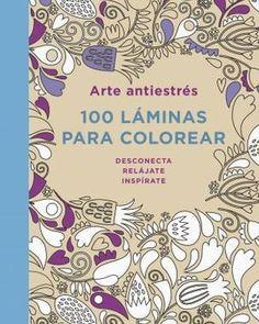 100 láminas para colorear: desconecta, relájate, inspírate. plaza&janes