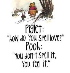 makes me want to go watch whinnie the pooh...