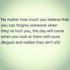 Yep I remember this day.you live with your jaded sides .i have no time for it.you are miserable with those aspects of you . Now Quotes, Great Quotes, Quotes To Live By, Life Quotes, Inspirational Quotes, Truth Hurts, It Hurts, Strong Women Quotes, Relationship Quotes