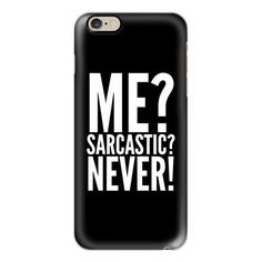 ME? SARCASTIC? NEVER! (Black & White) - iPhone 6s Case,iPhone 6... (53 CAD) ❤ liked on Polyvore featuring accessories, tech accessories, iphone case, clear iphone cases, apple iphone cases, iphone cover case, iphone cases and black and white iphone case