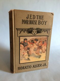 Jed The Poor House Boy by Horatio Alger Jr. Vintage Boy's Book by BoxThirteen on…