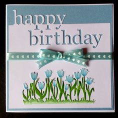 Hand Made Birthday Card using Memory Box Happy Birthday and Craft Emotions Tulip Border