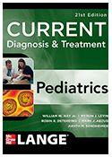 ISBN: 978-0-07-177970-8  Titulo:CURRENT Diagnosis & Treatment: Pediatrics, 21e  http://accessmedicine.mhmedical.com/book.aspx?bookid=497