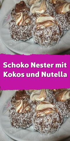 Chocolate nests with coconut and Nutella- Schoko Nester mit Kokos und Nutella Classic chocolates for Christmas or other celebrations. The special thing is that they are decorated with a sweet filling. Lemon Desserts, Mini Desserts, Healthy Desserts, Easy Healthy Recipes, Easy Meals, Christmas Desserts, Vegan Recipes, Diet Recipes, Paleo Dessert