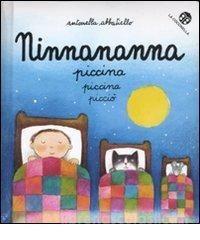 NInna nanna piccina picciò. La casa dei gatti piccini picciò. Piccoli libri della collana Libri piccini picciò di Coccinella. Piccole storie per incantare piccoli lettori e insegnare il gusto della narrazione.
