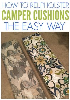 Camper Makeover Discover How To Reupholster Camper Cushions The Easy Way - Organization Obsessed Remodeling your camper? Check out how to reupholster camper cushions the easy way! No sewing required! This is a great DIY project for any Camper owner! Popup Camper Remodel, Travel Trailer Remodel, Camper Renovation, Diy Camper, Camper Life, Rv Life, Camper Remodeling, Camper Interior, Camper Storage