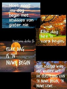 Elke dag is n nuwe begin Bible Verses Quotes, Wisdom Quotes, Words Quotes, Life Quotes, Good Morning Greetings, Good Morning Wishes, Good Morning Quotes, Strong Quotes, Positive Quotes