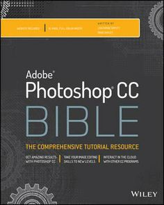 Photoshop CC Bible. This must-have comprehensive resource gets you started with the basics and then highlights the latest updates and revisions to the new Photoshop CC (Creative Cloud). Located at Campbelltown campus library. #photoshopCC #digitalmedia #digitaldesign #photoimaging