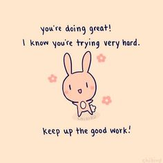 You're doing great...I know you're trying very hard...keep up the good work!  #DoingGreat #GoodWork #KeepTrying #YouCanDoThis #Hello #GoodMorning #GoodAfternoon #ExpressYourself #ThinkPositive #Smile #Laugh #BeHappy #Don'tHate #StopNegativity #DreamBig #NewDay #HaveFun #FeelGood #EnjoyToday #StayPositive #GetMotivated #BeInspired #LoveAlways #LiveYourLife #LoveYourself #HaveAGreatDay #LetThereBePeaceOnEarth