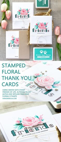 Simon Says Stamp | Floral Thank You Cards for Friends. Video tutorial. Cards created using Simon Says Stamp Friends of Life, Altenew Filled Alpha, Wplus9 Freehand Florals