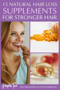 15 Natural Hair Loss Supplements For Stronger Hair | Purple Tea