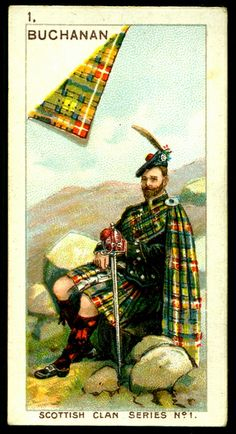 Cormack on a cigarette Card - Buchanan Scottish Clan Tartans, Scottish Clans, Scottish Highlands, Buchanan Castle, Clan Buchanan, Scotland History, My Family History, Celtic Designs, Oui Oui