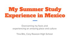 My Summer Study Experience in Mexico Conference, The Good Place, High School, Presentation, Mexico, Study, Summer, Studio, Summer Time