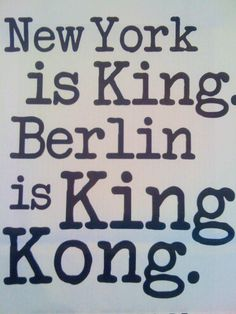 #New York is King. #Berlin is King Kong ;-) two amazing cities