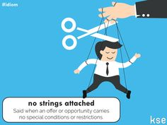 No strings attached phrase