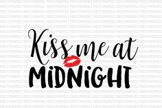 Kiss Me at Midnight Valentine SVG File DXF eps png jpg Printable Silhouette Studio Designer Edition Circuit Design Space Cut File Iron On by PerfectlyPoshPixels on Etsy