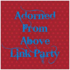 Wednesday's Adorned From Above Link Party 73 Christmas Recipes, I Am Awesome, Blogging, About Me Blog, Neon Signs, Decorations, Button, My Love, Link