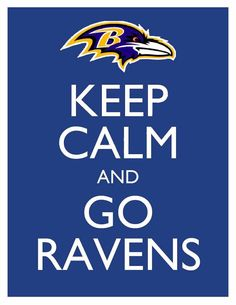Go RAVENS!! They may not be having the best year but I'm still a fan cheering every week