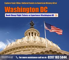 is a nice place to explore America's history and experience its food, wine and cultural events. One can have a great time here as it enables tourists to explore a number of places. Book now. Call at: 0207 183 5844 Book Cheap Flight Tickets, Cheap Tickets, Best Airfare Deals, Cultural Events, Nice Place, Washington Dc, American History, Number, Culture