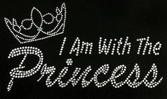 I Am with the Princess & Crown Rhinestone by BlingnPrintStreet