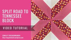 Video tutorial: Split road to Tennessee quilt block - quick and easy qui...