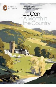 A Month in the Country  : Penguin Modern Classics - J. L. Carr