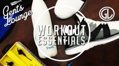 5 Items to Add to Your Workout || Gent's Lounge