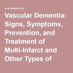 Migraine treatment types of Vascular Dementia: Signs, Symptoms, Prevention, and Treatment of Multi-Infarct and Other Types of Vascular Dementia Alzheimer Care, Dementia Care, Alzheimer's And Dementia, Signs Of Dementia, Dementia Symptoms, Lewy Body Dementia, Huntington Disease, Alzheimers Awareness