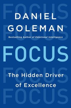 Focus: The Hidden Driver of Excellence by Daniel Goleman   I think I need this book more than anyone. A very analytic and thorough look into the art of Focus. Aside from the content of the book, one of my main take-aways was to actually read it and not listen to the audio book.  More at NextImpression.net
