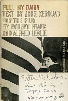 Pull My Daisy (First Edition, signed by Robert Frank, Allen Ginsberg, Gregory Corso, and Peter Orlovsky) by Frank, Robert and Alfred Leslie (film)