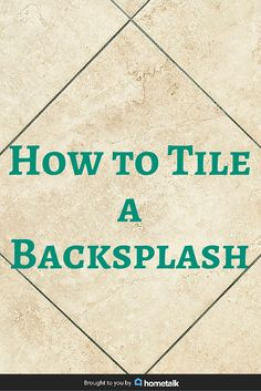 Project Guide: How to Tile a Backsplash