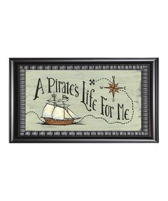 Love this 'A Pirate's Life for Me' Framed Wall Art on #zulily! #zulilyfinds