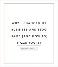 Why I Changed My Business and Blog Name (And How to Name Yours)