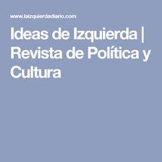 Ideas de Izquierda | Revista de Política y Cultura