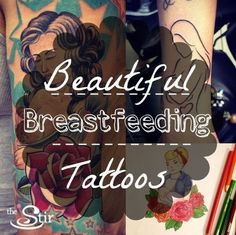 Beautiful breastfeeding tattoos for a nursing mom!