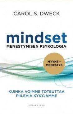 Mindset : menestymisen psykologia : kuinka voimme toteuttaa piileviä kykyjämme / Dweck, Carol S.