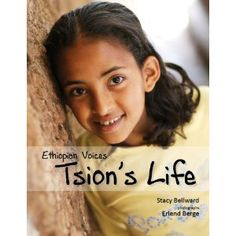 Ethiopian Voices: Tsion's Life by Stacy Bellward, illustrated by Erlend Berge Anthropologie, Global Awareness, Fiction And Nonfiction, Fiction Books, Kids Around The World, Thing 1, B 13, Teaching Kids, Teaching Reading
